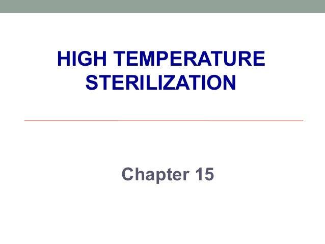 HIGH TEMPERATURE STERILIZATION Chapter 15