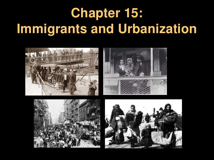 Chapter 15:Immigrants and Urbanization<br />