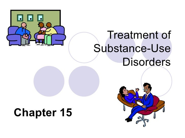 Treatment of Substance-Use Disorders Chapter 15