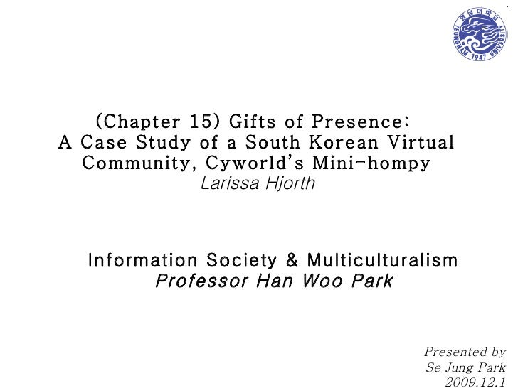 (Chapter 15) Gifts of Presence:  A Case Study of a South Korean Virtual Community, Cyworld's Mini-hompy Larissa Hjorth Inf...