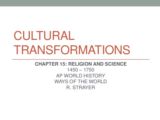 AP WORLD HISTORY: Chapter 15 cultural transformations