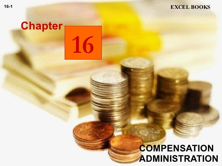 COMPENSATION ADMINISTRATION Chapter EXCEL BOOKS 16-1 16