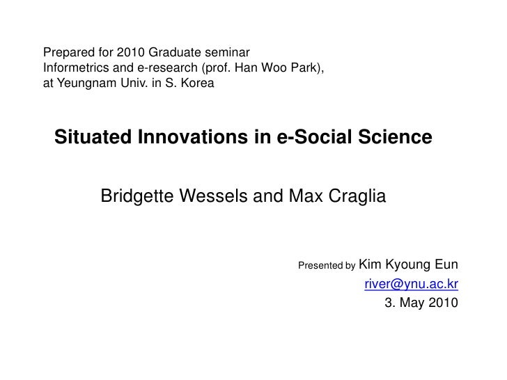 Prepared for 2010 Graduate seminarInformetrics and e-research (prof. Han Woo Park),at Yeungnam Univ. in S. Korea<br />Situ...