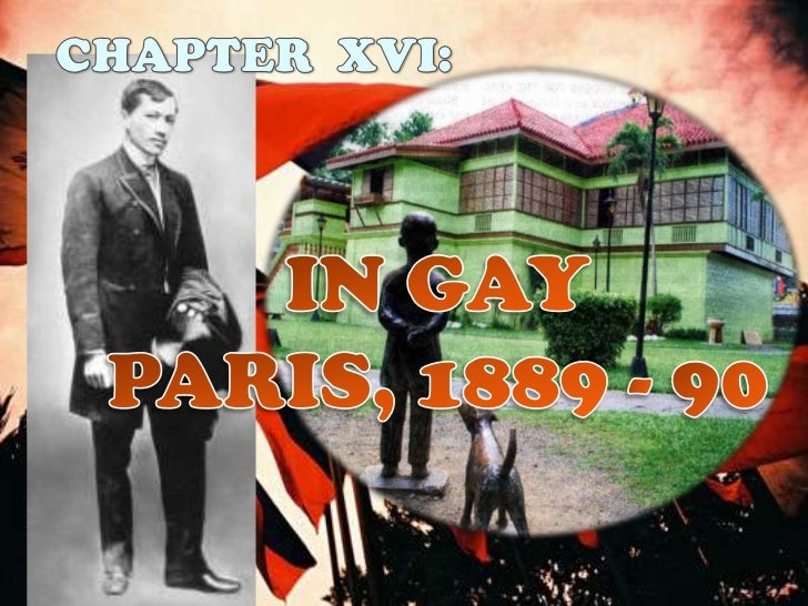 chapter16 rizals life Rizal's second sojourn in paris and the universal exposition in 1889 6:10 am 4 comments-in march, 1889, it was extremely difficult for a visitor to find living quarters in paris valentin ventura- a friend of rizal where he lived no 45 rue maubeuge life in madrid.
