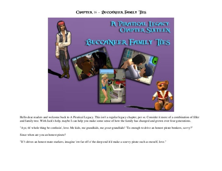 Chapter 16 – Buccaneer Family TiesHello dear readers and welcome back to A Piratical Legacy. This isnt a regular legacy ch...