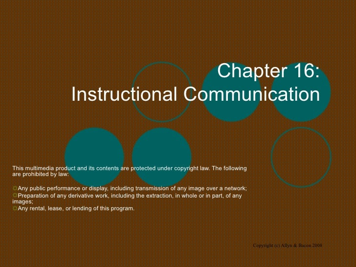 Chapter 16:  Instructional Communication  <ul><li>This multimedia product and its contents are protected under copyright l...
