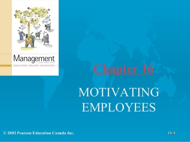 Chapter 16                                       MOTIVATING                                       EMPLOYEES© 2003 Pearson ...