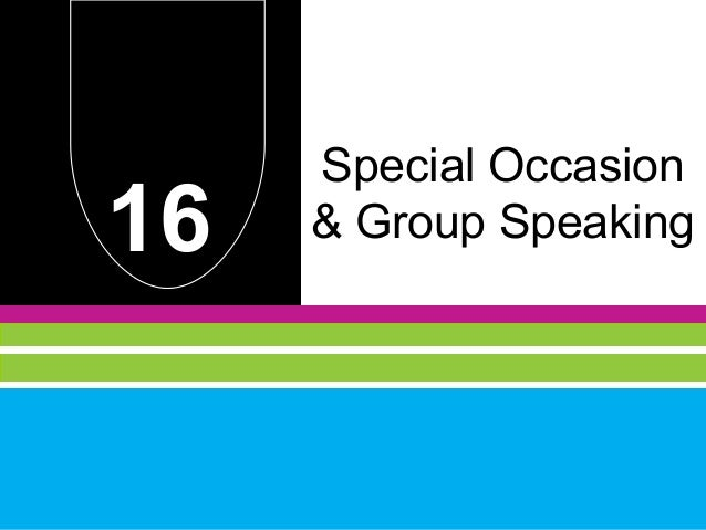 Special Occasion16   & Group Speaking