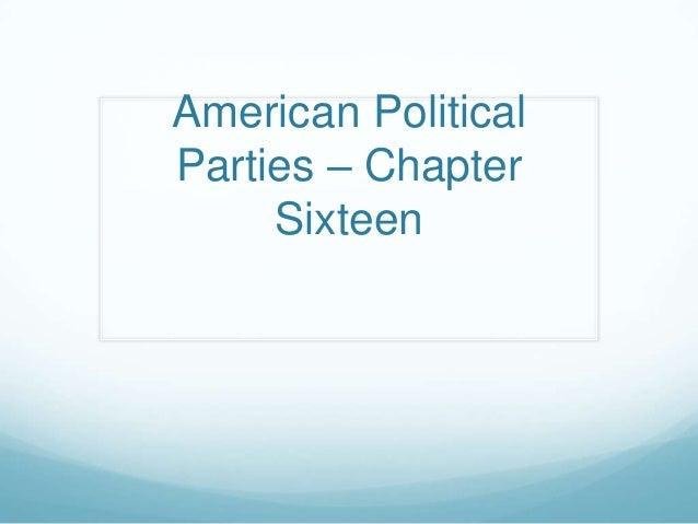 American Political Parties – Chapter Sixteen