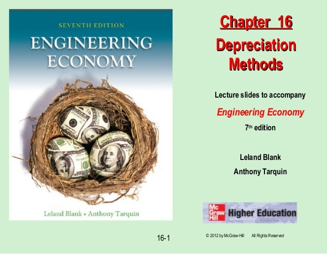 16-1 Lecture slides to accompany Engineering Economy 7th edition Leland Blank Anthony Tarquin Chapter 16Chapter 16 Depreci...