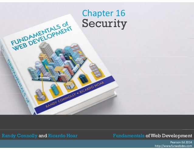 Chapter 16  S it  Security  Randy Connolly and Ricardo Hoar Fundamentals of Web Development  Textbook to be published by P...
