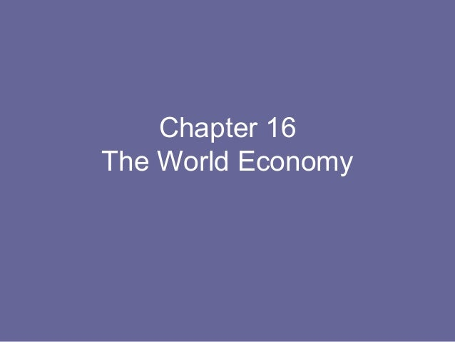 Chapter 16The World Economy