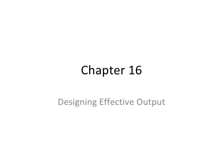 Chapter 16 Designing Effective Output