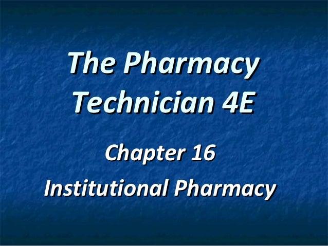 The Pharmacy  Technician 4E       Chapter 16Institutional Pharmacy