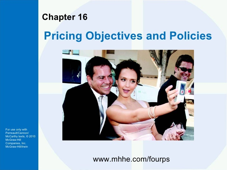 Chapter 16 Pricing Objectives and Policies www.mhhe.com/fourps