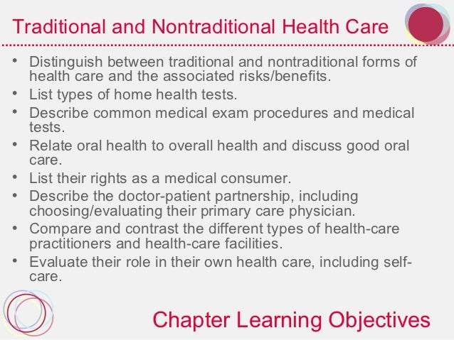 Traditional and Nontraditional Health Care• Distinguish between traditional and nontraditional forms of  health care and t...