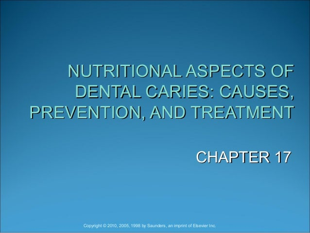 NUTRITIONAL ASPECTS OFNUTRITIONAL ASPECTS OF DENTAL CARIES: CAUSES,DENTAL CARIES: CAUSES, PREVENTION, AND TREATMENTPREVENT...