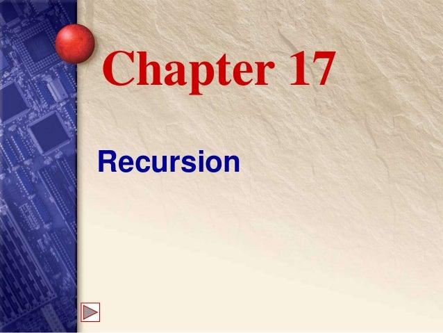 Recursion Chapter 17