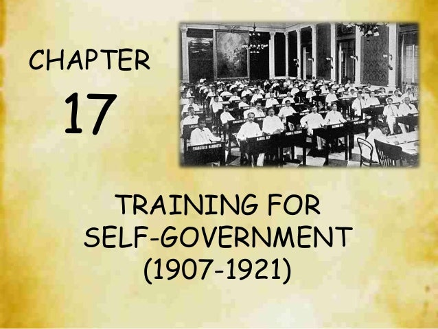 TRAINING FOR SELF-GOVERNMENT (1907-1921) CHAPTER 17