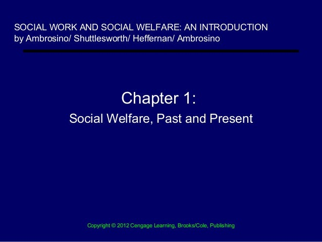 SOCIAL WORK AND SOCIAL WELFARE: AN INTRODUCTIONby Ambrosino/ Shuttlesworth/ Heffernan/ Ambrosino                          ...