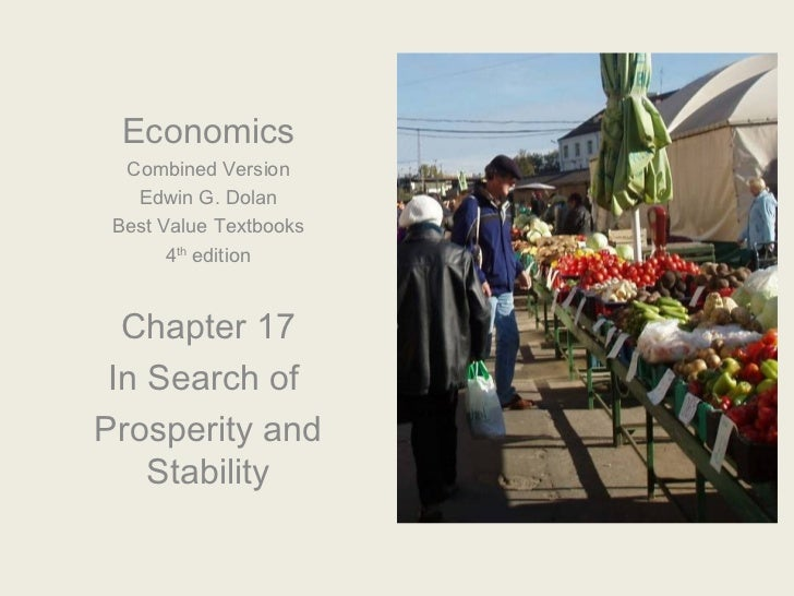Economics  Combined Version   Edwin G. Dolan Best Value Textbooks       4th edition  Chapter 17 In Search ofProsperity and...