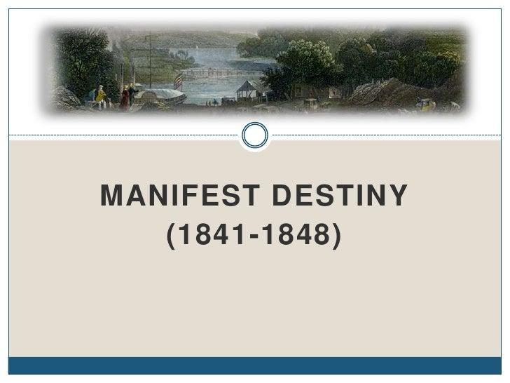 Manifest Destiny<br />(1841-1848)<br />