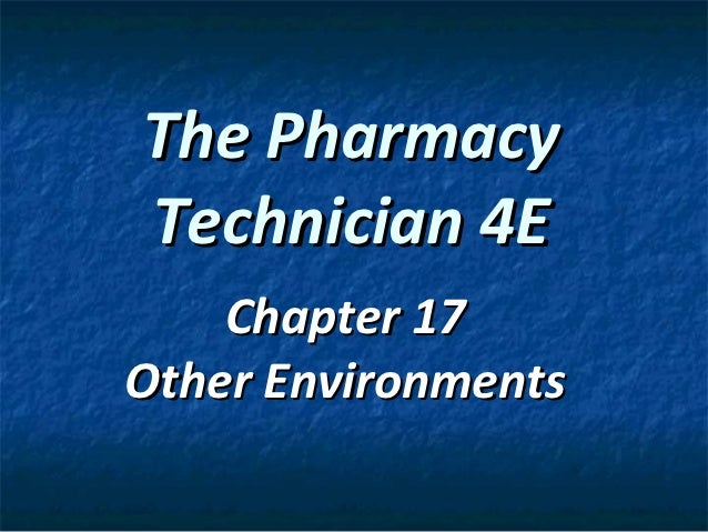The PharmacyTechnician 4E    Chapter 17Other Environments