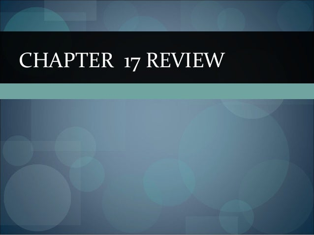 CHAPTER 17 REVIEW