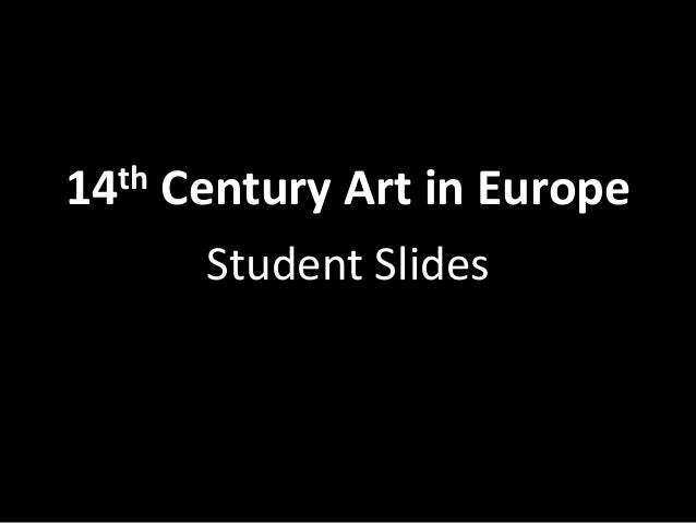 th 14  Century Art in Europe Student Slides