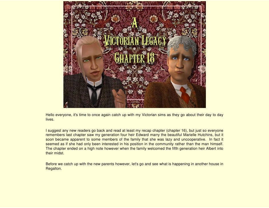 Hello everyone, it's time to once again catch up with my Victorian sims as they go about their day to day lives.  I sugges...