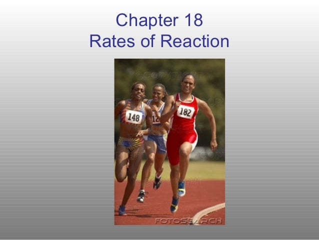 Chapter 18Rates of Reaction