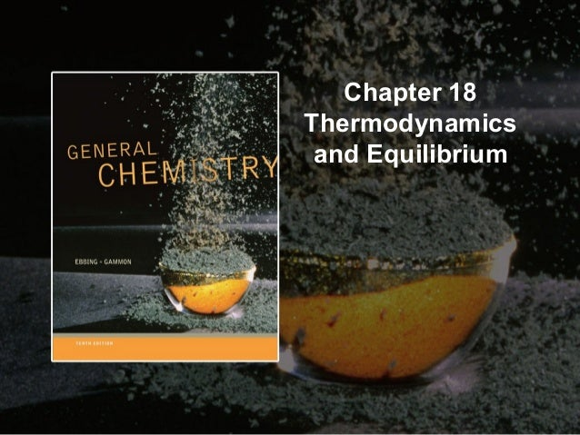 Chapter 18 Thermodynamics and Equilibrium