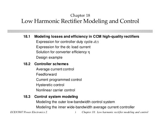 ECEN5807 Power Electronics 2 1 Chapter 18: Low harmonic rectifier modeling and control Chapter 18 Low Harmonic Rectifier M...
