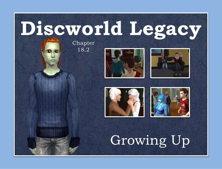 Discworld Legacy    Chapter     18.2              Growing Up