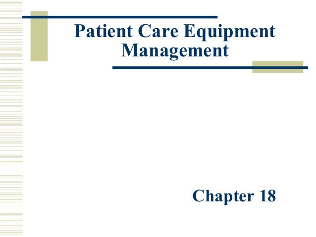 Patient Care Equipment Management Chapter 18