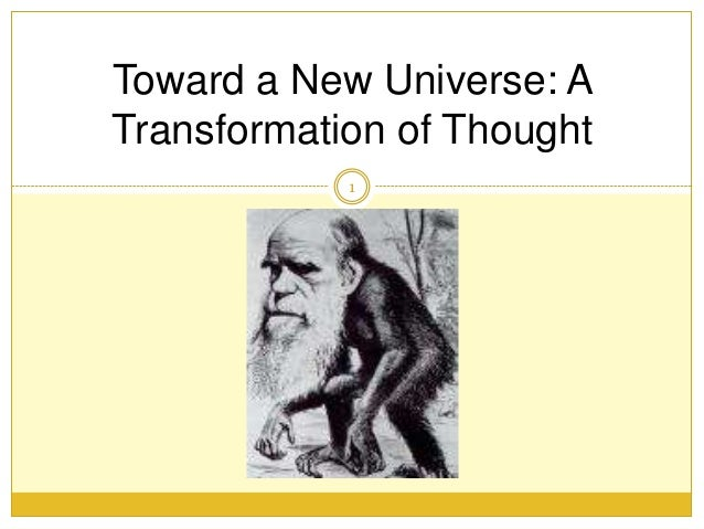 1Toward a New Universe: ATransformation of Thought
