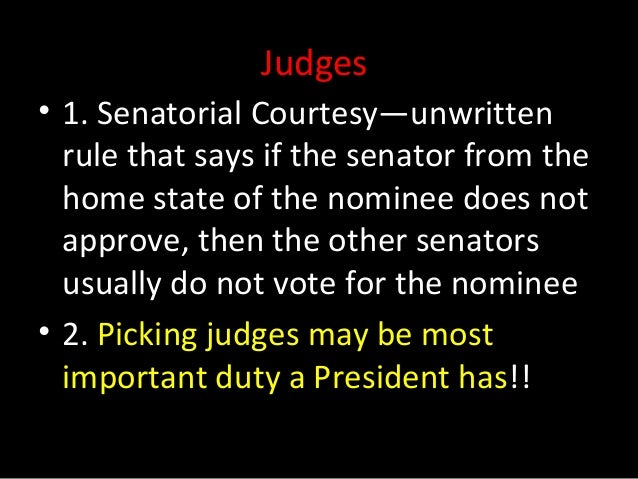 what is the unwritten rule of senatorial courtesy