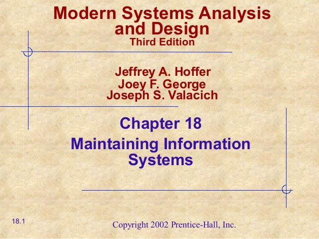 Copyright 2002 Prentice-Hall, Inc. Modern Systems Analysis and Design Third Edition Jeffrey A. Hoffer Joey F. George Josep...