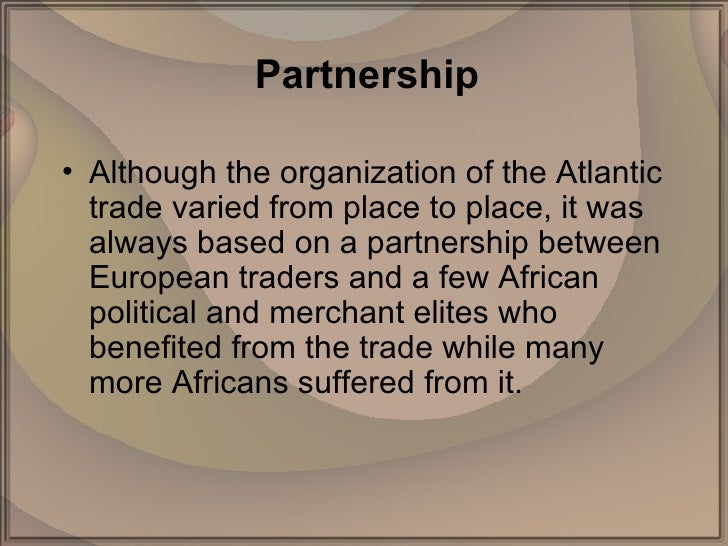 transatlantic slave trade organized particpated profitted Why were african merchants willing to sell slaves an example of loosely organized trade captives as commodities: the transatlantic slave trade.