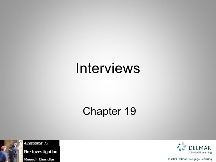 Interviews Chapter 19              © 2009 Delmar, Cengage Learning