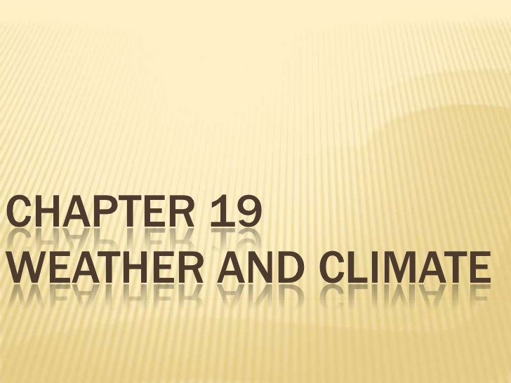 CHAPTER 19WEATHER AND CLIMATE