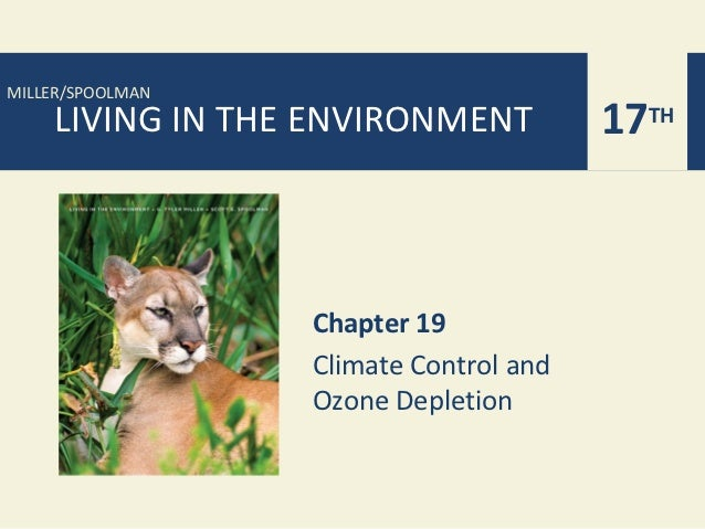 MILLER/SPOOLMAN    LIVING IN THE ENVIRONMENT           17TH                  Chapter 19                  Climate Control a...