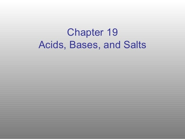 Chapter 19Acids, Bases, and Salts