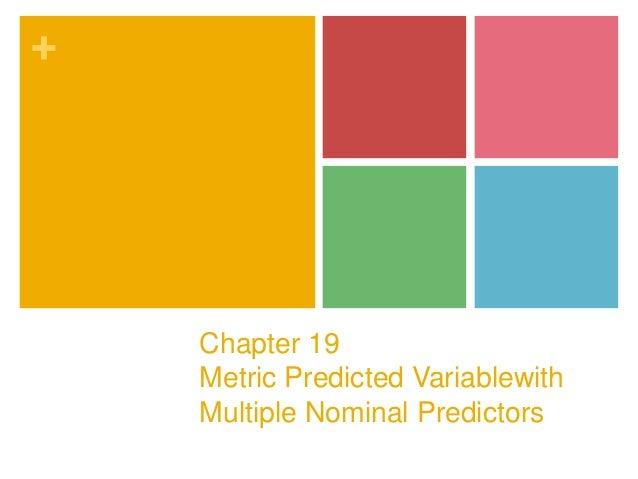 + Chapter 19 Metric Predicted Variablewith Multiple Nominal Predictors