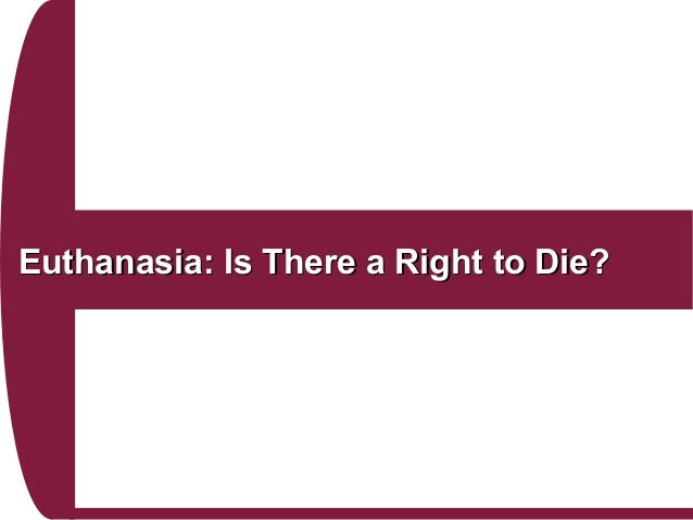 Euthanasia a painless way to die