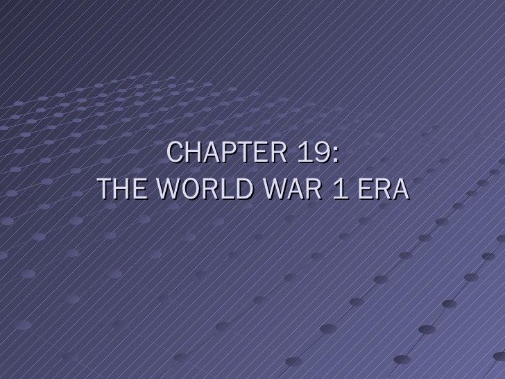 CHAPTER 19:THE WORLD WAR 1 ERA