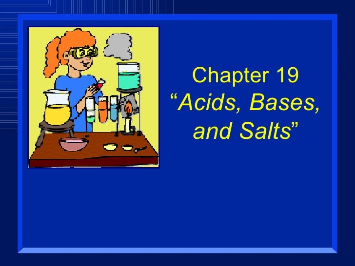 """Chapter 19 """" Acids, Bases, and Salts """""""