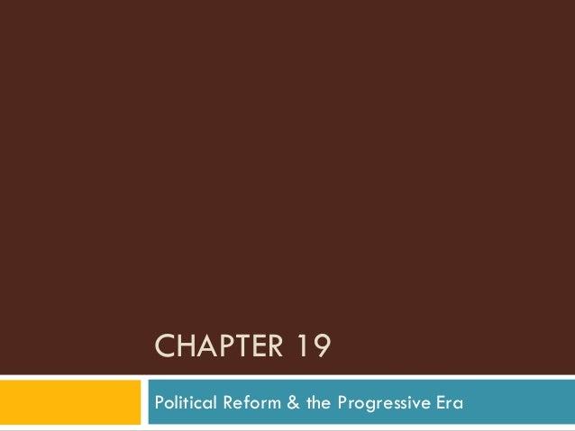 CHAPTER 19Political Reform & the Progressive Era
