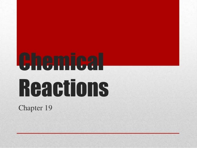 Chemical Reactions Chapter 19
