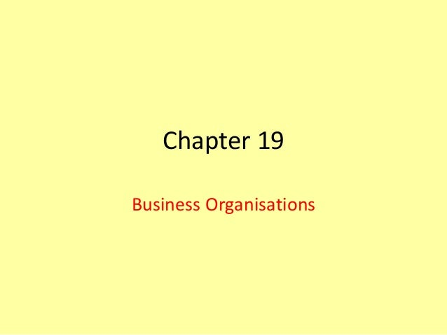 Chapter 19Business Organisations